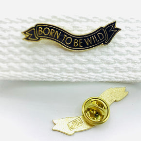 """Born to BE Wild"" Lapel Pin"
