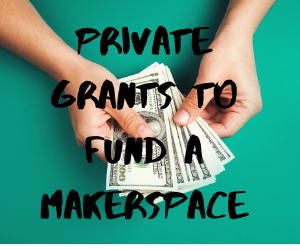 Funding a Makerspace