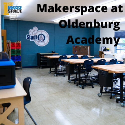 StudioA Makerspace at Oldenburg Academy