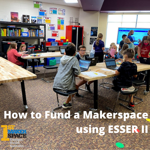 How to Fund a Makerspace using ESSER II