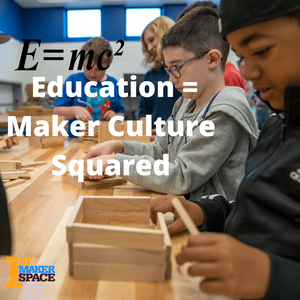 E=mc² (Education = Maker Culture Squared)