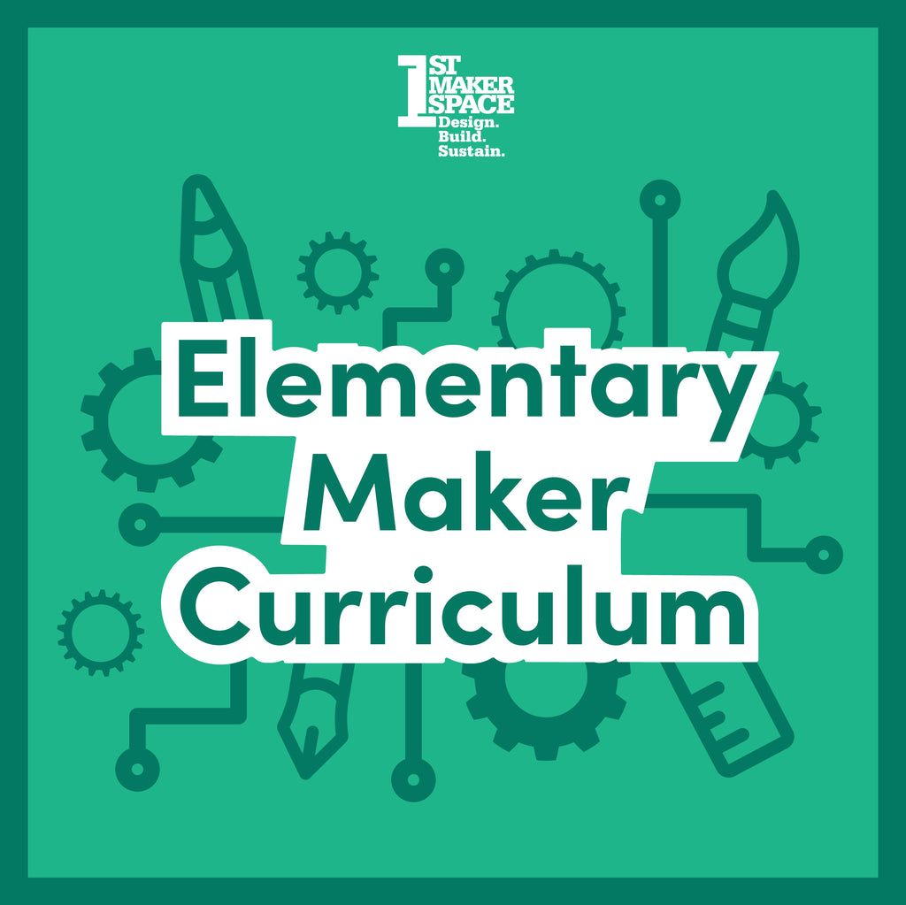 Announcing the Elementary Maker Ed Curriculum