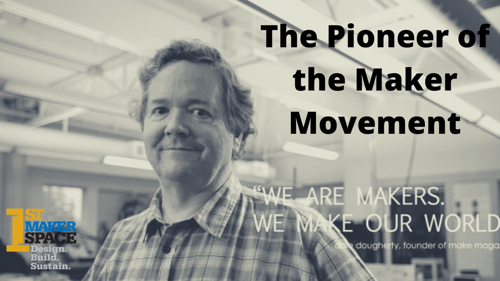 The Pioneer of the Maker Movement