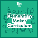 Elementary Maker Curriculum