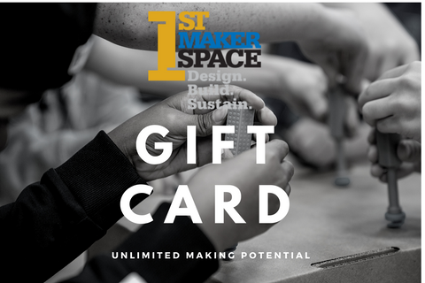 1st Maker Space Gift Card