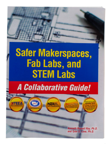 Safer Makerspaces, Fab Labs, and STEM Labs: A Collaborative Guide