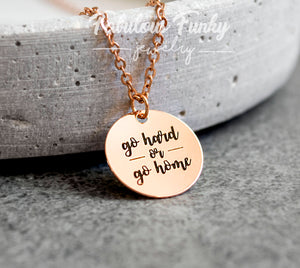 "Spruch - Kette ""go hard or go home"""