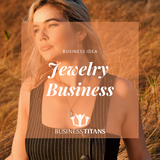 Business Titans is providing the Jewelry business idea for startups.