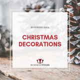 Business Titans is providing the Christmas decoration business idea for startups.