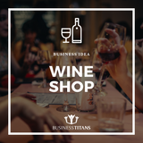 Business Titans is providing the Wine shop business idea for startups.