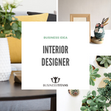 Business Titans is providing the Interior designer business idea for startups.