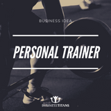 Business Titans is providing the Personal trainer business idea for startups.