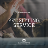 Business Titans is providing the Pet sitting service business idea for startups.