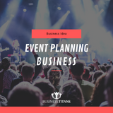 Business Titans is providing the Event planning agency business idea for startups.