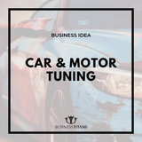 Business Titans is providing the Car and Motor tuning business idea for startups.