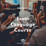 Business Titans is providing the Exotic language course business idea for startups.
