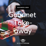 Business Titans is providing the Gourmet take away business idea for startups.