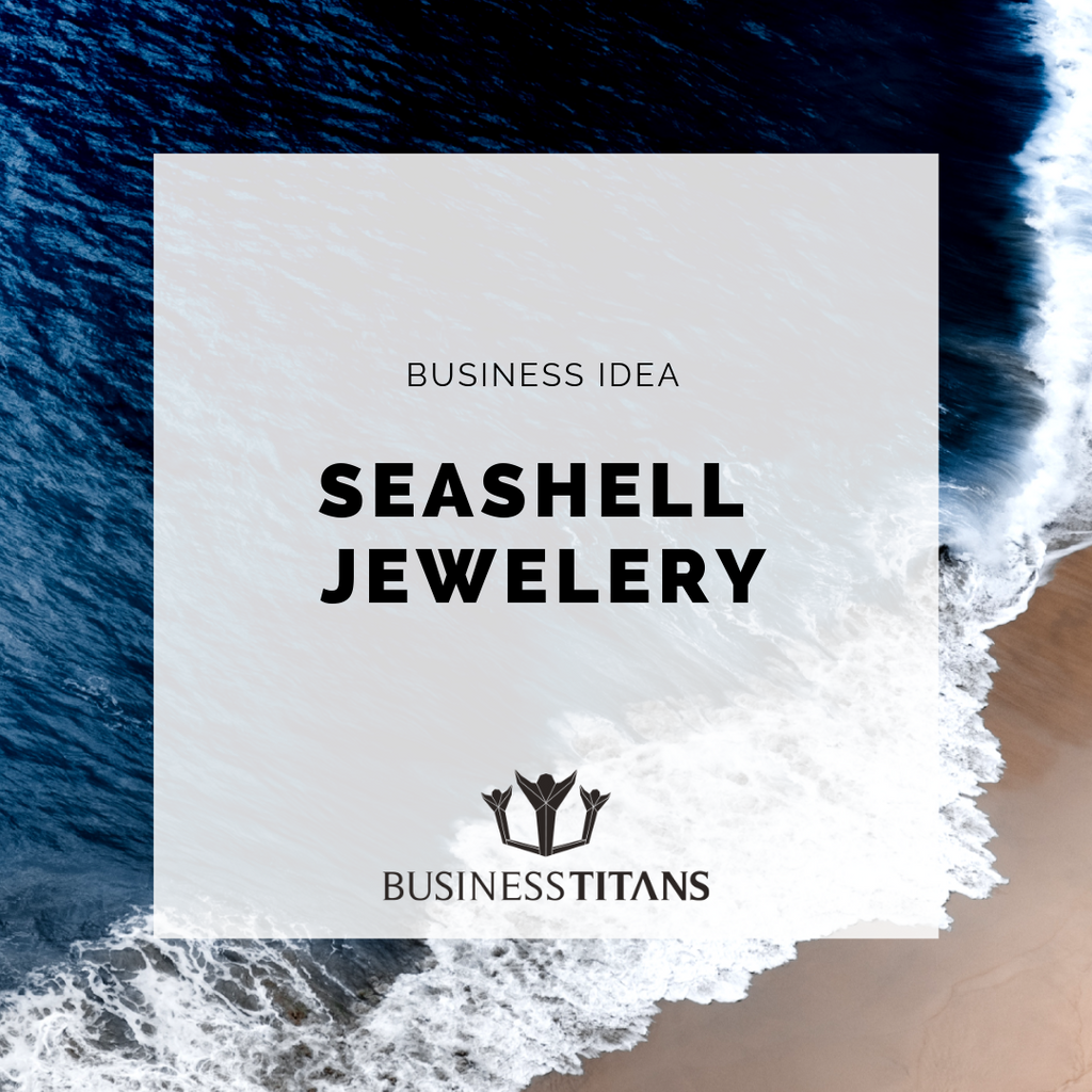 Business Titans is providing the seashell Jewelry business idea for startups.