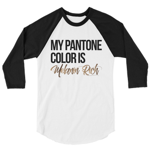 My Pantone Color Is Melanin Rich 3/4 Sleeve Raglan Shirt
