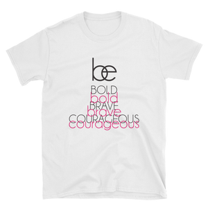 Be Bold, Brave, Courageous Tee