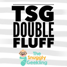 Load image into Gallery viewer, TSG Double Fluff