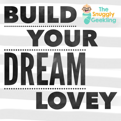 Build Your Dream Lovey