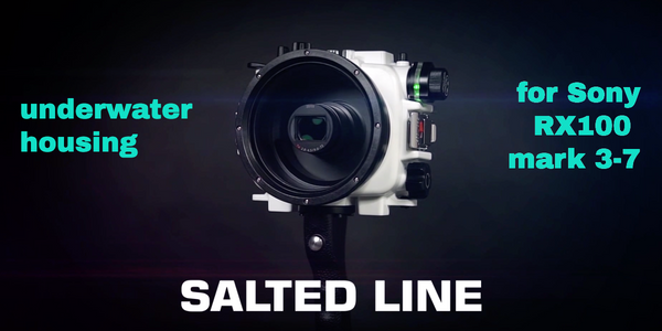 Introducing the Salted Line underwater housing for Sony RX100 cameras mark 3 to mark 7
