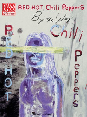 Red Hot Chili Peppers - By the Way