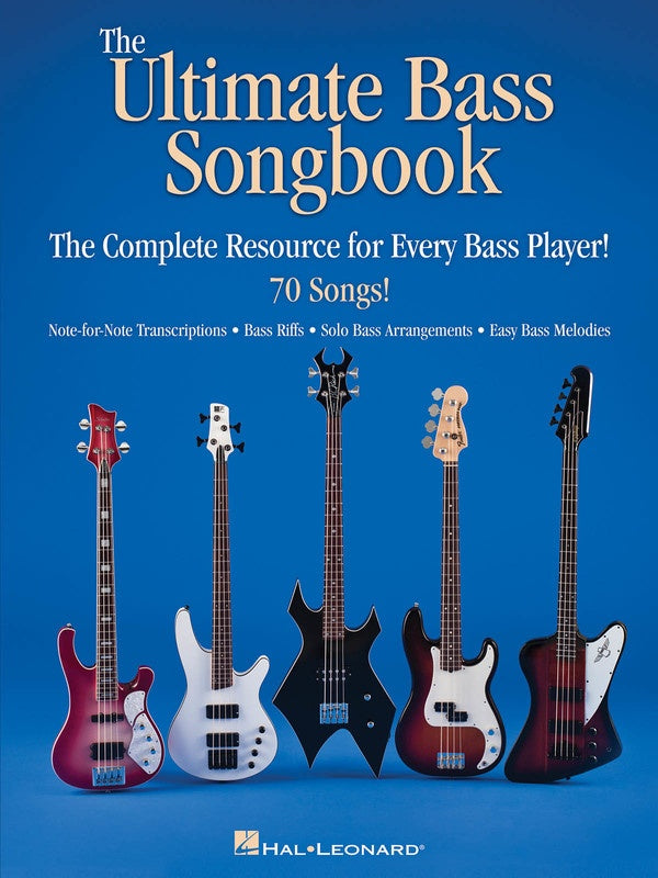 The Ultimate Bass Songbook - The Ultimate Bass Songbook The Complete Resource for Every Bass Player!