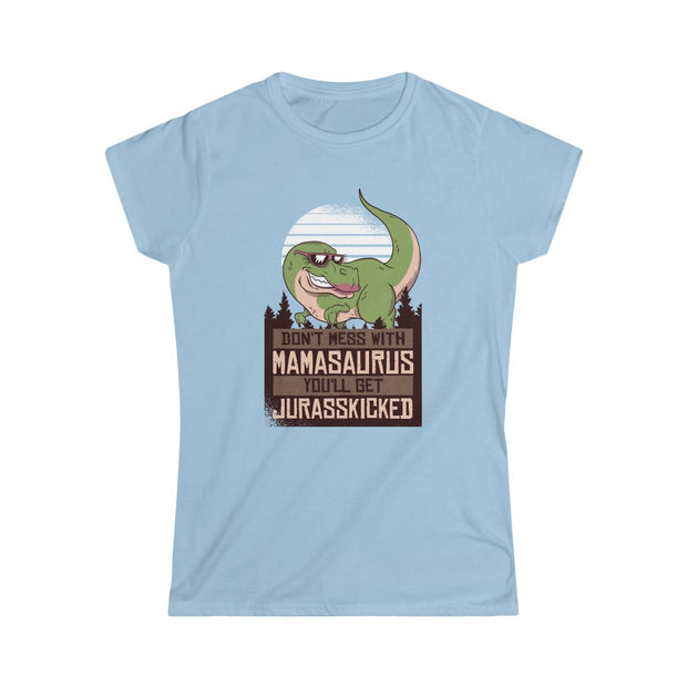Don't Mess with Mamasaurus- Women's Softstyle Tee - We Heart Dinos
