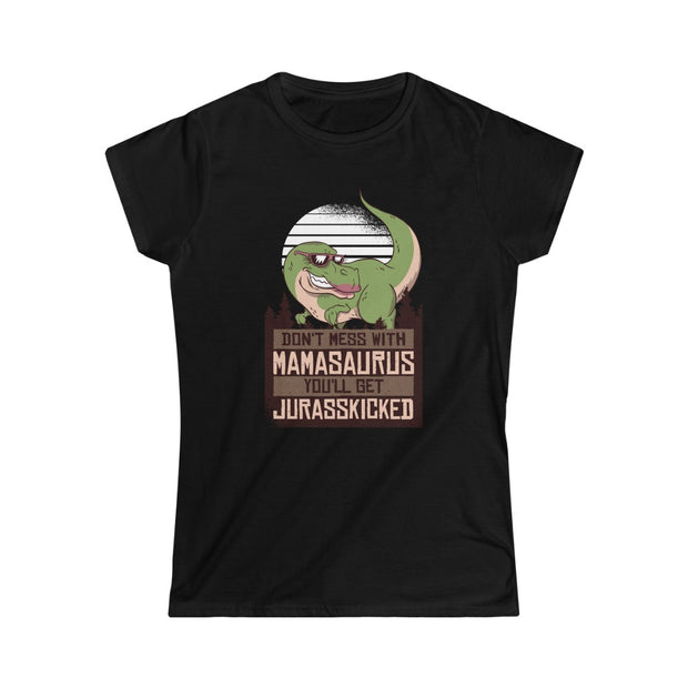 Don't Mess with Mamasaurus- Women's Softstyle Tee - WeHeartDinos