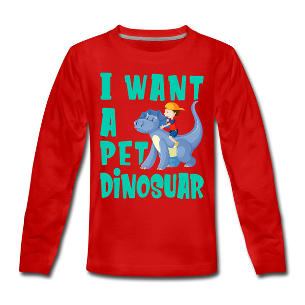 I Want A Pet Dinosaur- Kids' Long Sleeve T-Shirt - WeHeartDinos