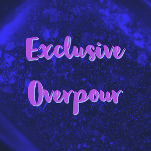 Exclusive Overpour