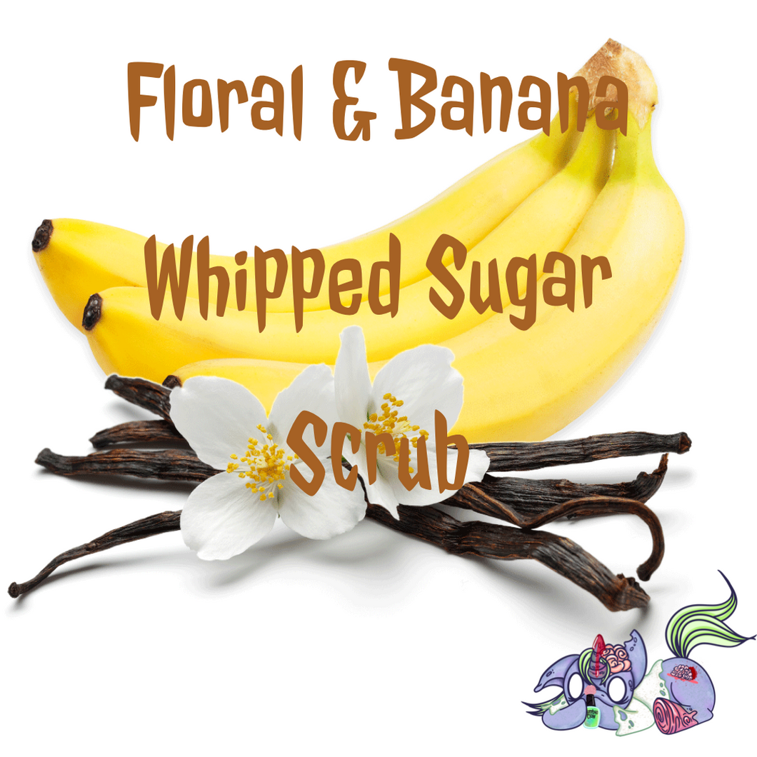 Floral & Banana Whipped Sugar Scrub