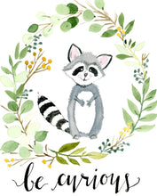 Load image into Gallery viewer, Be Curious Raccoon Print