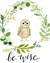 Load image into Gallery viewer, Be Wise Owl Print