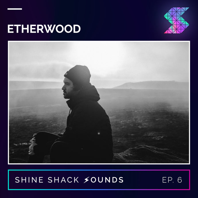 Episode #006 - Etherwood