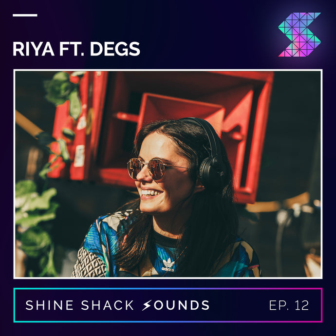 Episode #012 - Riya Ft. Degs