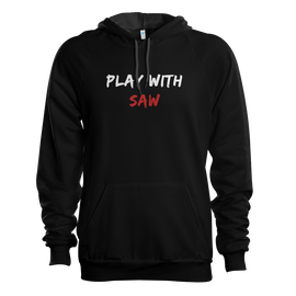 Play With Saw Hoodie