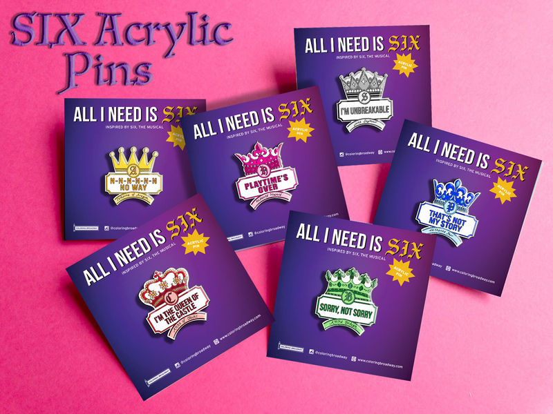 "SIX ""All I Need is Six"" – SET of 6 Acrylic PINS (1.5"" x 1.15"")"