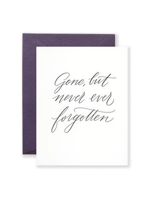 Lionheart Prints - Gone But Never, Ever Forgotten Sympathy Greeting Card
