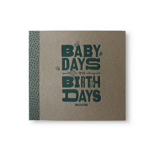 Baby Days to Birthdays Baby Book with Letterpress Cover