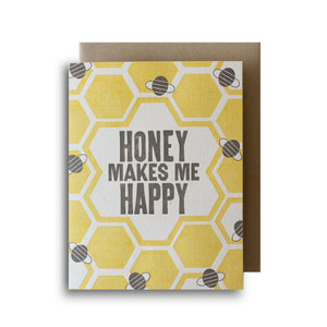 Honey Makes Me Happy Letterpress Card