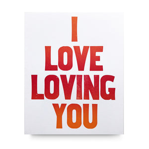 I Love Loving You Letterpress Print