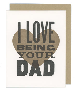I Love Being Your Dad Letterpress Card