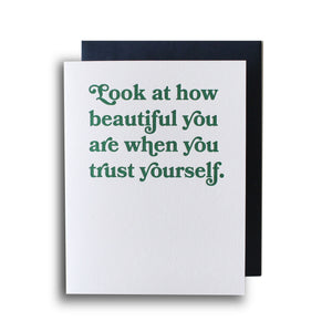 Look At How Beautiful You Are When You Trust Yourself Letterpress Card