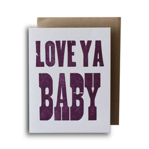 Love Ya Baby Letterpress Card