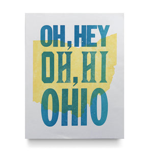 Oh, Hey! Oh, Hi! Ohio! Letterpress Print