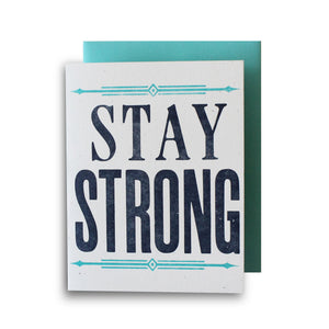 Stay Strong Letterpress Encouragement Card