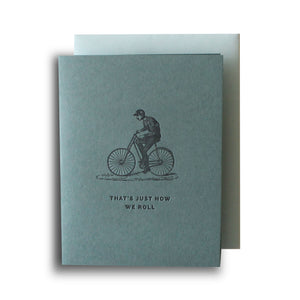 That's Just How We Roll Letterpress Card